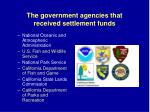 the government agencies that received settlement funds
