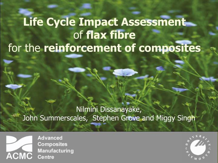 life cycle impact assessment of flax fibre for the reinforcement of composites n.