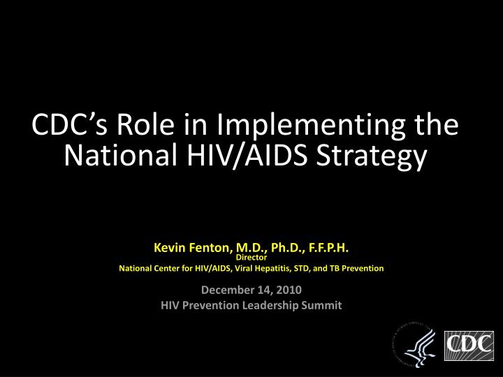 cdc s role in implementing the national hiv aids strategy n.