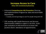 increase access to care other cdc commitments activities