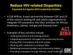 reduce hiv related disparities expanded act against aids leadership initiative