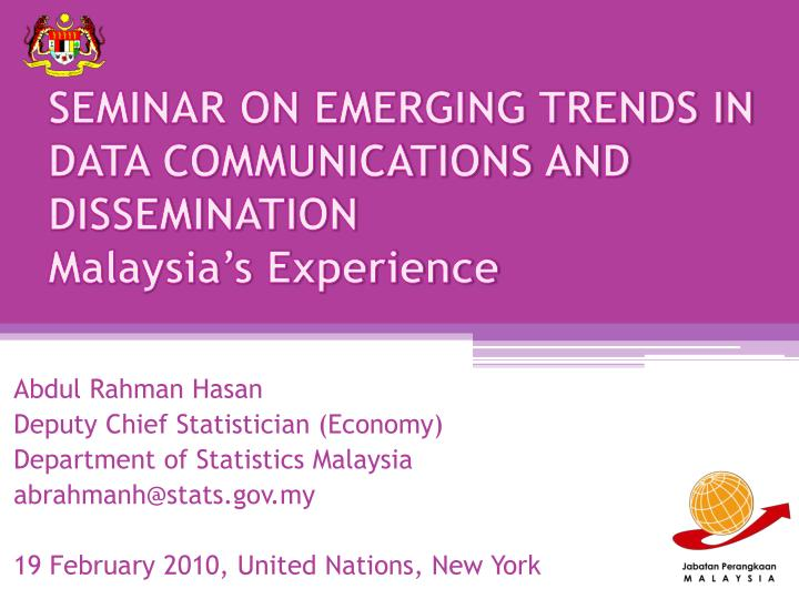 seminar on emerging trends in data communications and dissemination malaysia s experience n.