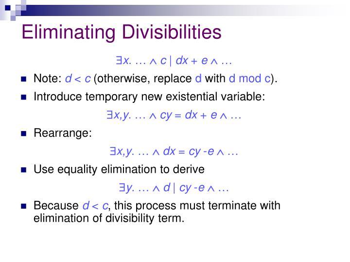 Eliminating Divisibilities