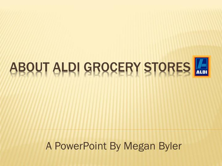 a powerpoint by megan byler n.