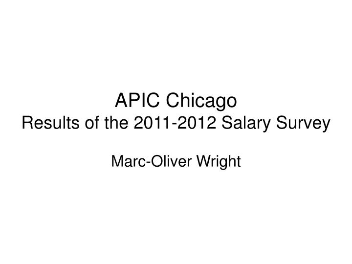 apic chicago results of the 2011 2012 salary survey n.