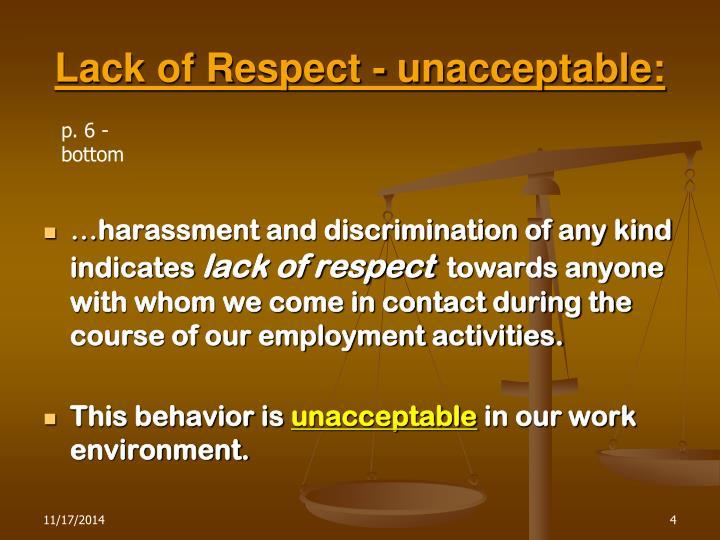 Lack of Respect - unacceptable:
