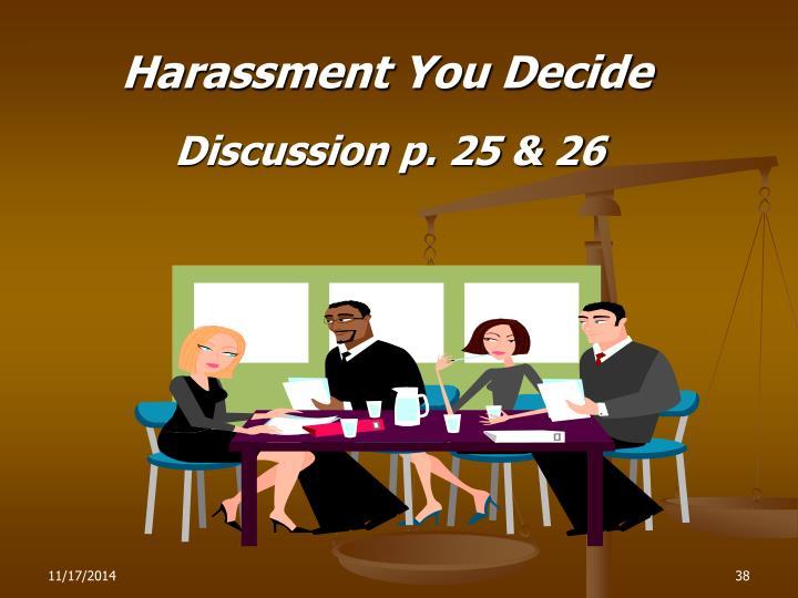 Harassment You Decide