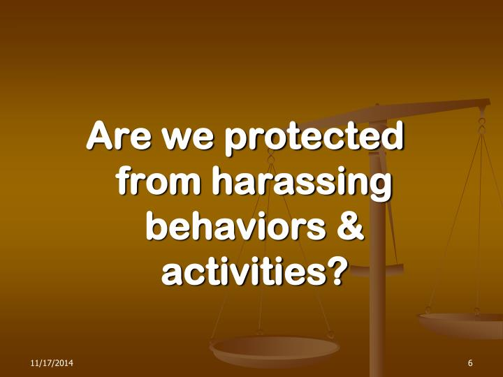 Are we protected from harassing behaviors & activities?