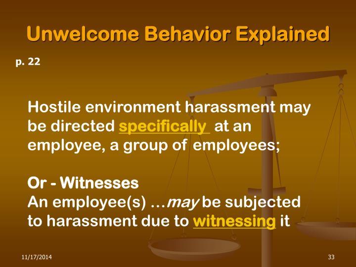 Unwelcome Behavior Explained
