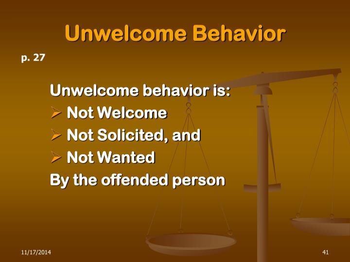 Unwelcome Behavior