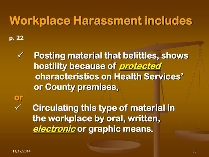 Workplace Harassment includes