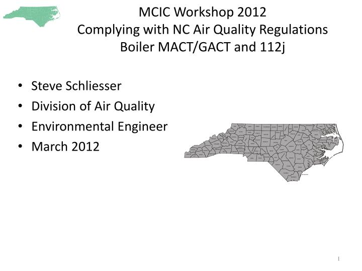 mcic workshop 2012 complying with nc air quality regulations boiler mact gact and 112j n.