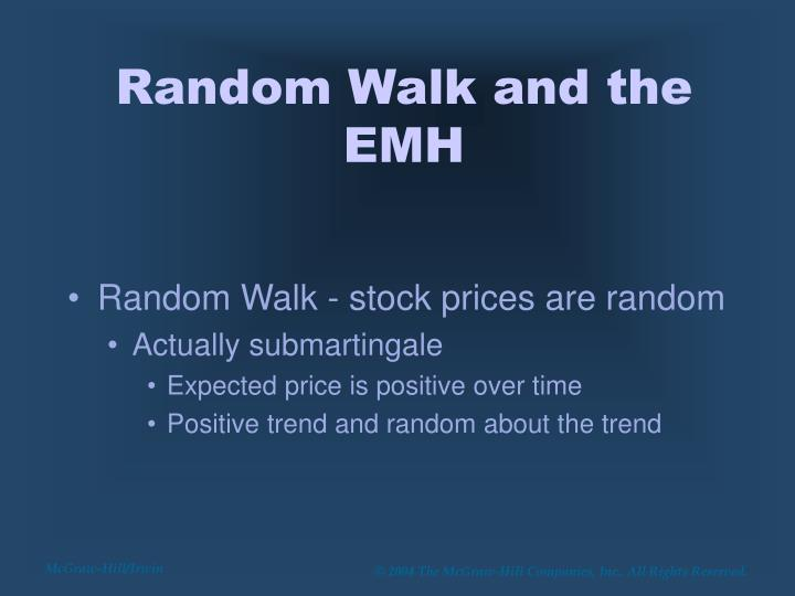 Random walk and the emh