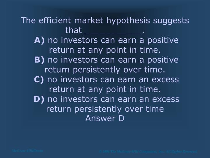 The efficient market hypothesis suggests that ___________.