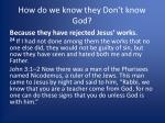 how do we know they don t know god1