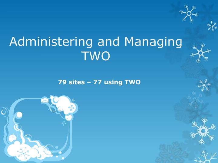 administering and managing two n.