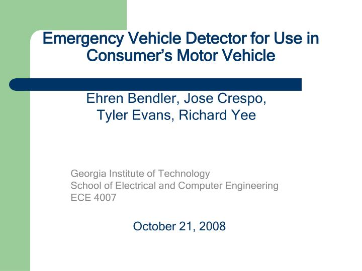emergency vehicle detector for use in consumer s motor vehicle n.