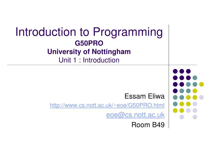 introduction to programming g50pro university of nottingham unit 1 introduction n.