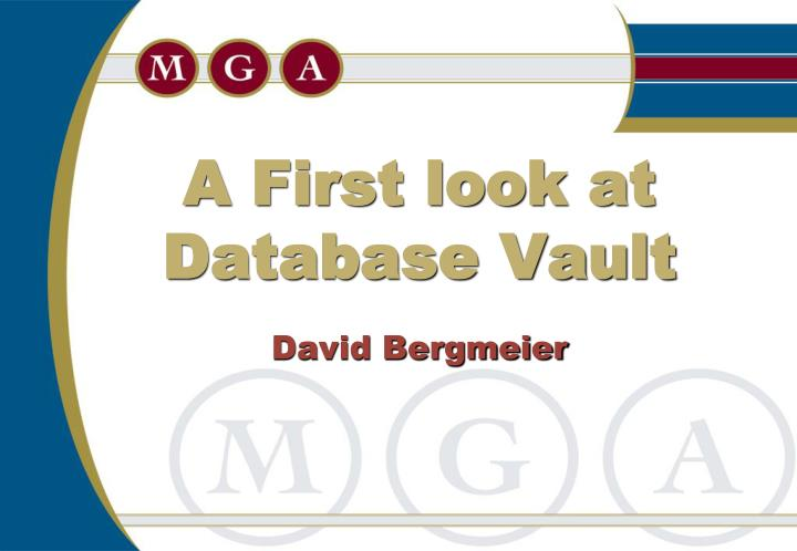 a first look at database vault david bergmeier n.