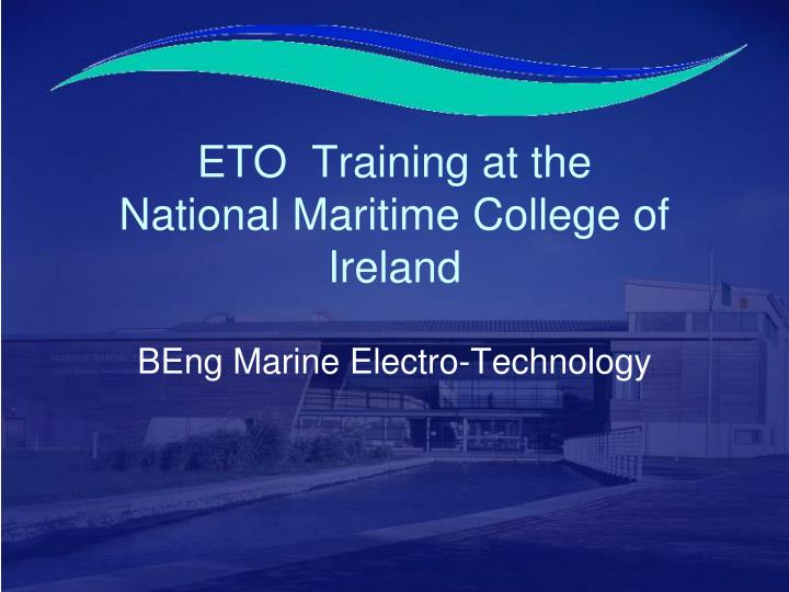 eto training at the national maritime college of ireland n.