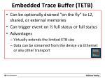 embedded trace buffer tetb