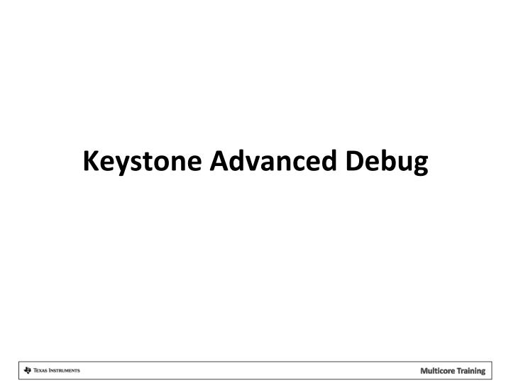 keystone advanced debug n.