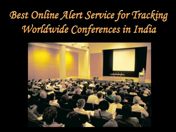 best online alert service for tracking worldwide conferences in india n.
