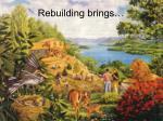 rebuilding brings