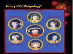 henry viii pimpology