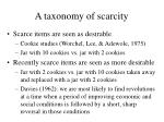 a taxonomy of scarcity
