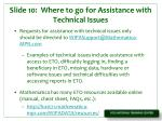 slide 10 where to go for assistance with technical issues