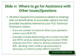 slide 11 where to go for assistance with other issues questions