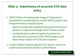 slide 3 importance of accurate eto data entry