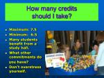 how many credits should i take