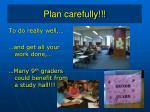 plan carefully