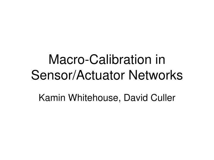 macro calibration in sensor actuator networks n.