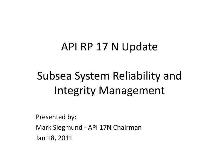 api rp 17 n update subsea system reliability and integrity management n.