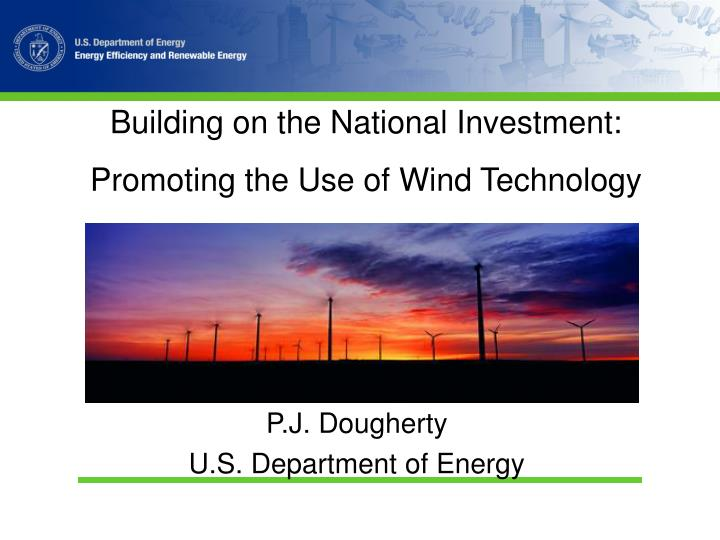 building on the national investment promoting the use of wind technology n.
