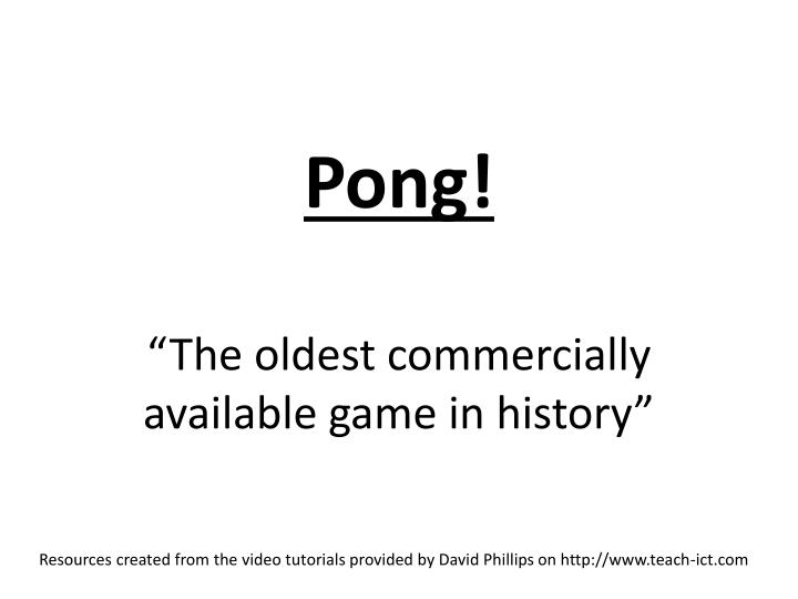 pong the oldest commercially available game in history n.
