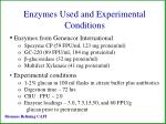 enzymes used and experimental conditions