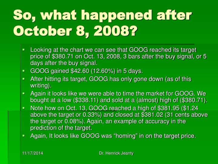 So, what happened after October 8, 2008?