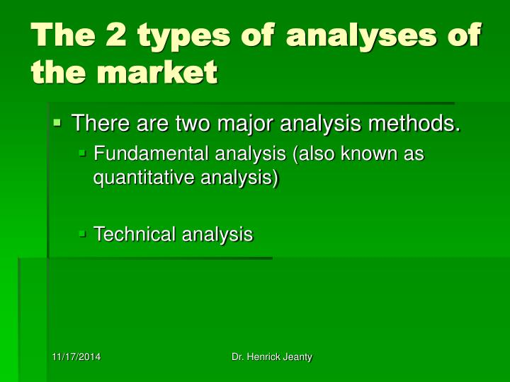 The 2 types of analyses of the market