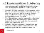 4 3 recommendation 2 adjusting for changes in life expectancy