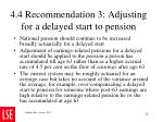 4 4 recommendation 3 adjusting for a delayed start to pension