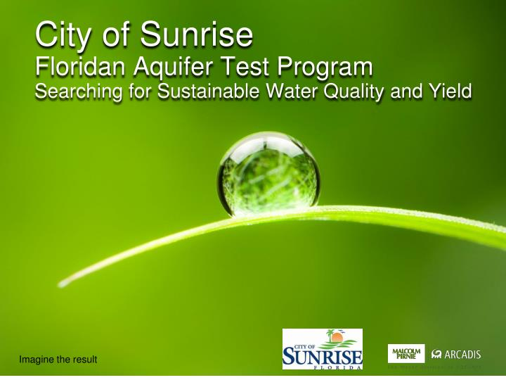city of sunrise floridan aquifer test program searching for sustainable water quality and yield n.
