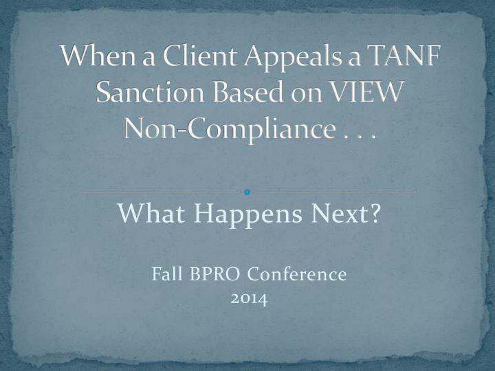 when a client appeals a tanf sanction based on view non compliance n.