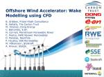 offshore wind accelerator wake modelling using cfd