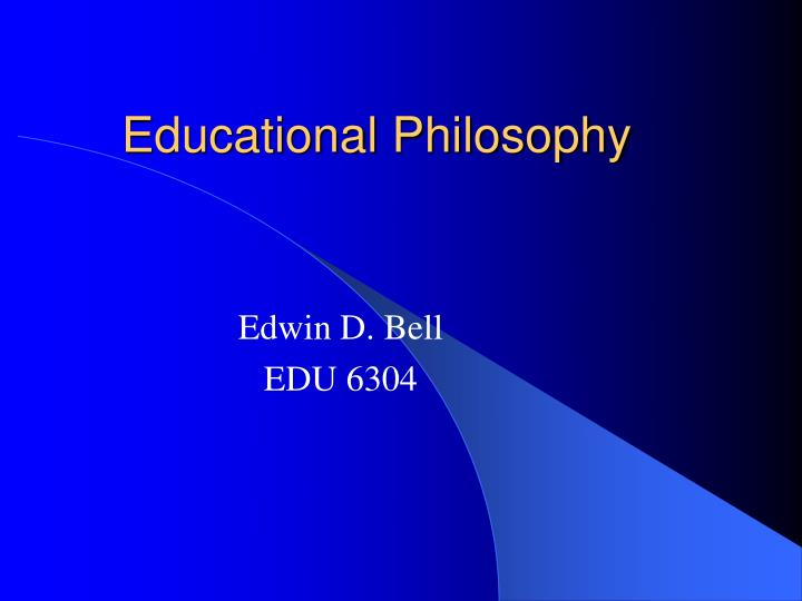 educational philosophy In this article three types of student-centered philosophies will be discussed social reconstructionism is an educational philosophy that views schools as tools.