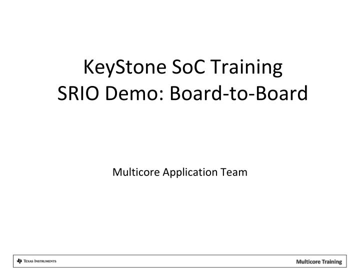 keystone soc training srio demo board to board n.