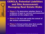 cercla potential liabilities and site assessment managing real estate risks
